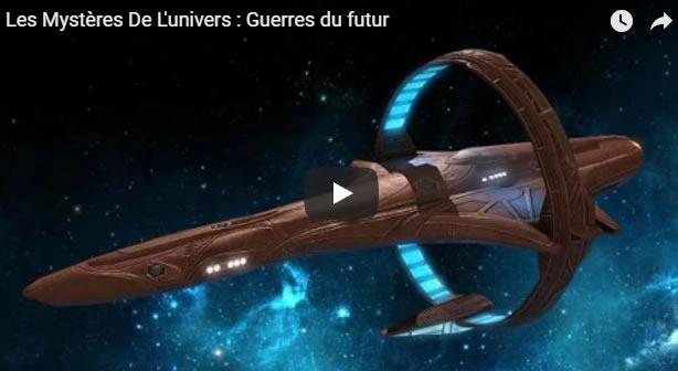 Les Mystères De L'univers : Guerres du futur