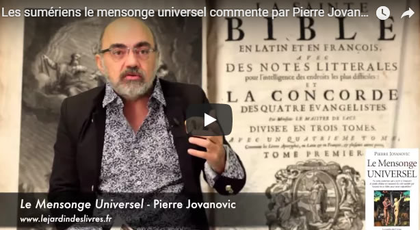 Les sumériens le mensonge universel commenté par Pierre Jovanovic - Journal Pour ou Contre
