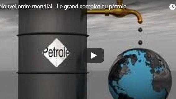 Nouvel ordre mondial - Le grand complot du pétrole