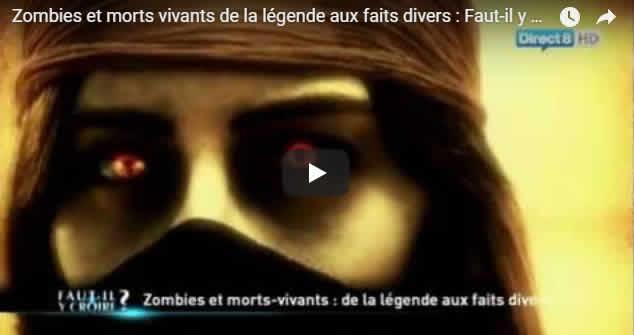 Zombies et morts vivants de la légende aux faits divers - Faut-il y croire - Journal Pour ou Contre