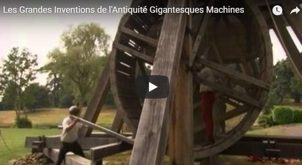 Les Grandes Inventions de l'Antiquité Gigantesques Machines